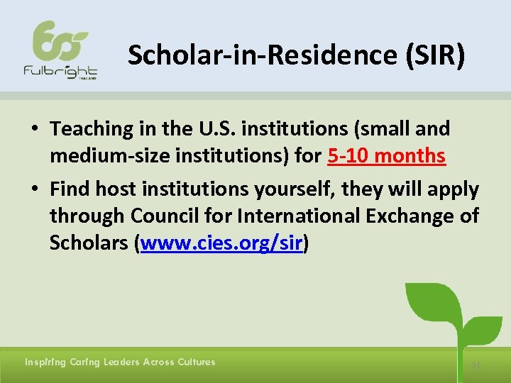 Scholar-in-Residence (SIR) • Teaching in the U. S. institutions (small and medium-size institutions) for