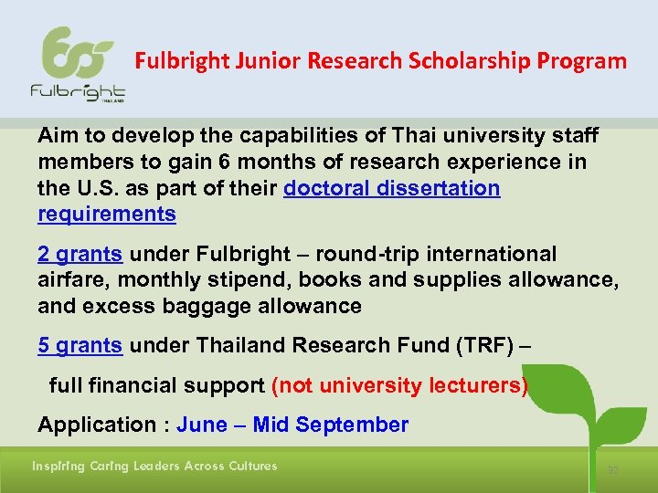 Fulbright Junior Research Scholarship Program Aim to develop the capabilities of Thai university staff