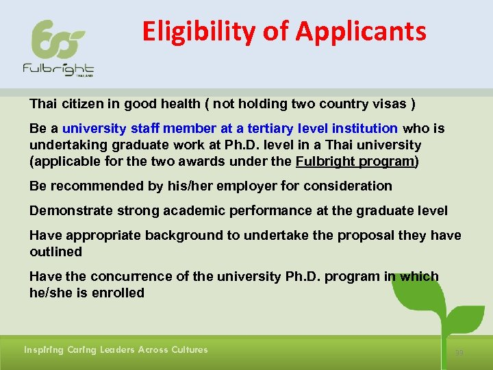 Eligibility of Applicants Thai citizen in good health ( not holding two country visas