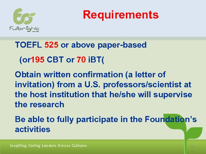 Requirements TOEFL 525 or above paper-based (or 195 CBT or 70 i. BT( Obtain