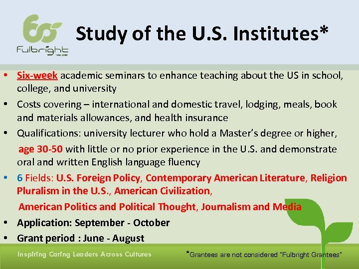 Study of the U. S. Institutes* • Six-week academic seminars to enhance teaching about