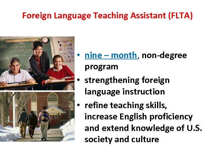 Foreign Language Teaching Assistant (FLTA) • nine – month, non-degree month program • strengthening