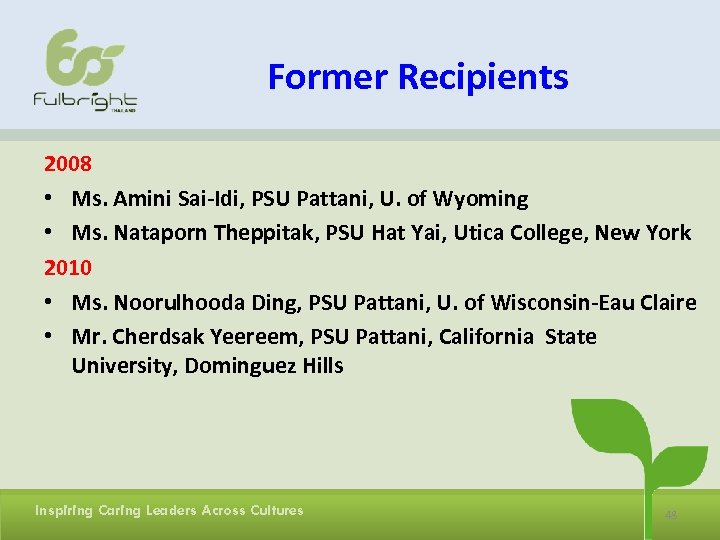 Former Recipients 2008 • Ms. Amini Sai-Idi, PSU Pattani, U. of Wyoming • Ms.