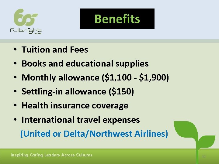 Benefits • • • Tuition and Fees Books and educational supplies Monthly allowance ($1,