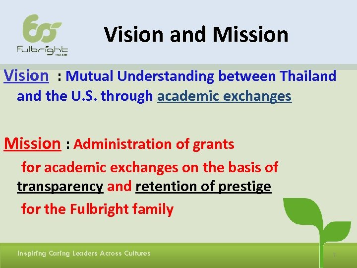 Vision and Mission Vision : Mutual Understanding between Thailand the U. S. through academic