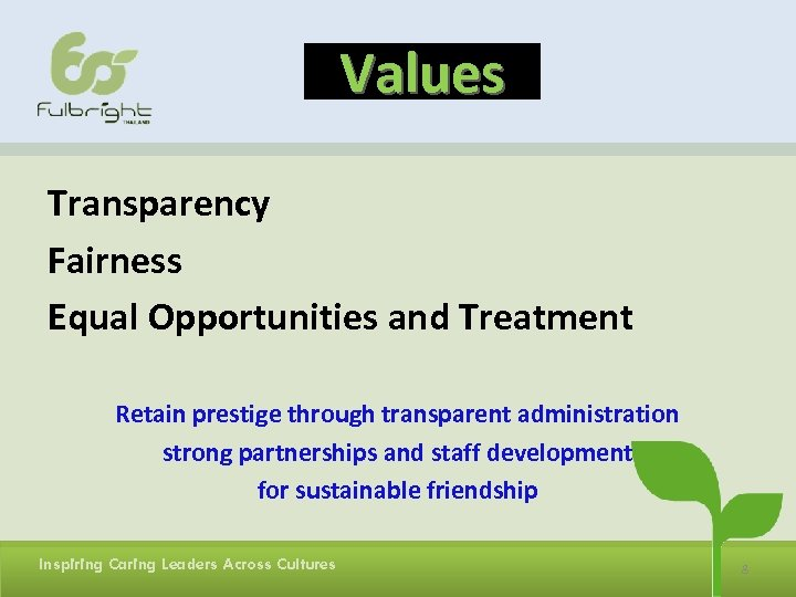 Values Transparency Fairness Equal Opportunities and Treatment Retain prestige through transparent administration strong partnerships