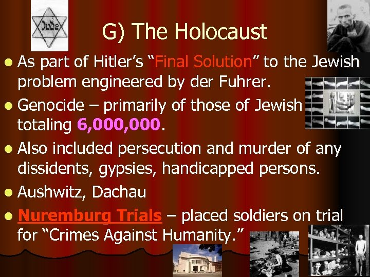 """G) The Holocaust l As part of Hitler's """"Final Solution"""" to the Jewish problem"""