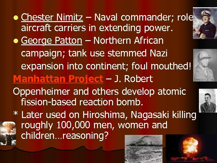 l Chester Nimitz – Naval commander; role of aircraft carriers in extending power. l
