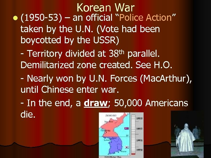 """l (1950 -53) Korean War – an official """"Police Action"""" taken by the U."""