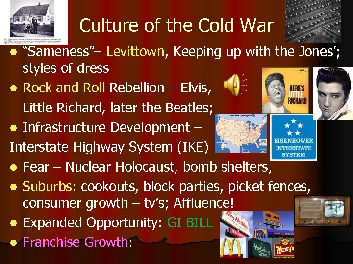 """Culture of the Cold War """"Sameness""""– Levittown, Keeping up with the Jones'; styles of"""