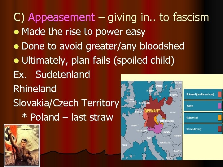 C) Appeasement – giving in. . to fascism l Made the rise to power