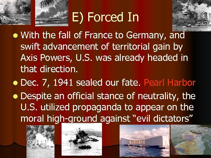 E) Forced In l With the fall of France to Germany, and swift advancement