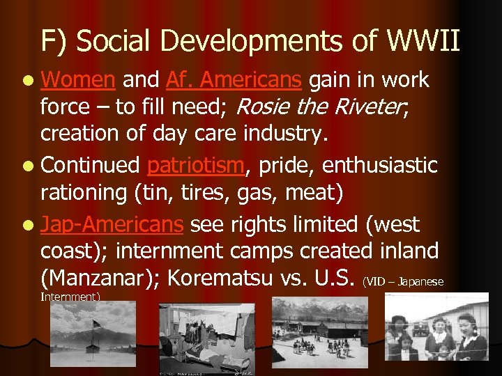 F) Social Developments of WWII l Women and Af. Americans gain in work force