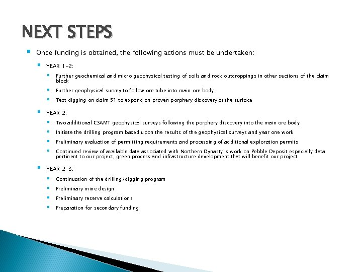 NEXT STEPS § Once funding is obtained, the following actions must be undertaken: §