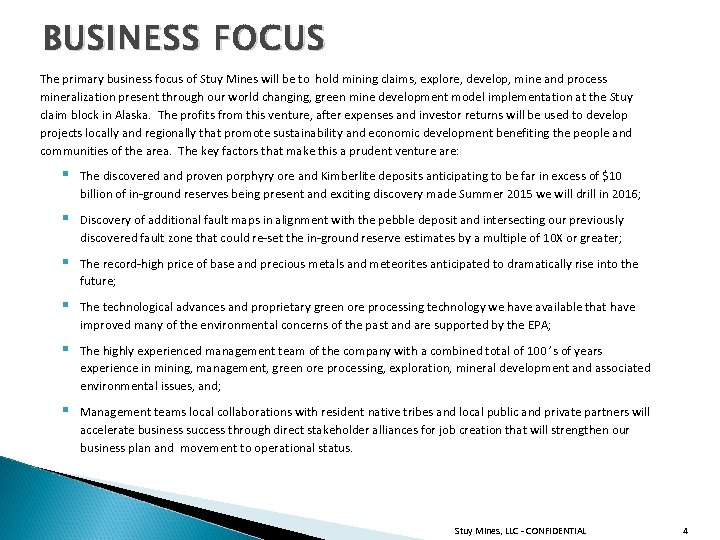BUSINESS FOCUS The primary business focus of Stuy Mines will be to hold mining