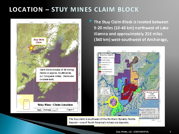 LOCATION – STUY MINES CLAIM BLOCK § The Stuy Claim Block is located between