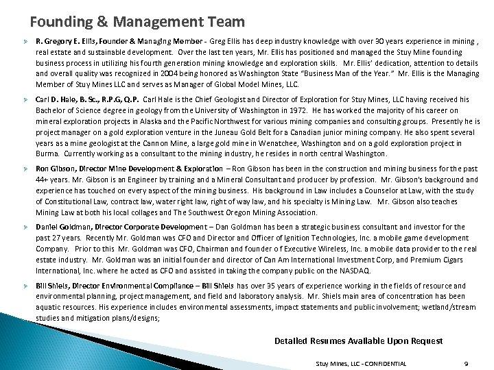Founding & Management Team Ø R. Gregory E. Ellis, Founder & Managing Member -