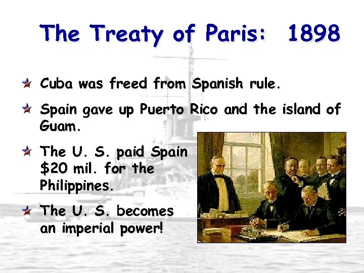 The Treaty of Paris: 1898 Cuba was freed from Spanish rule. Spain gave up