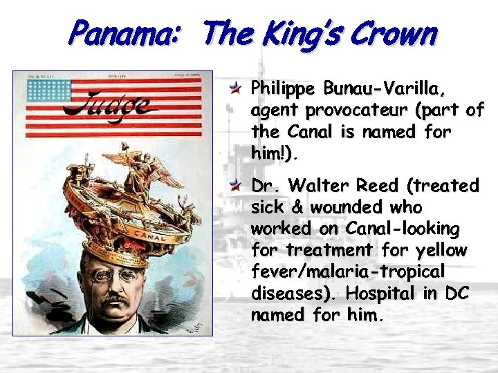 Panama: The King's Crown Philippe Bunau-Varilla, agent provocateur (part of the Canal is named