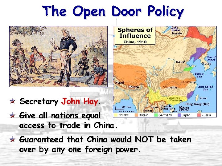 The Open Door Policy Secretary John Hay. Give all nations equal access to trade