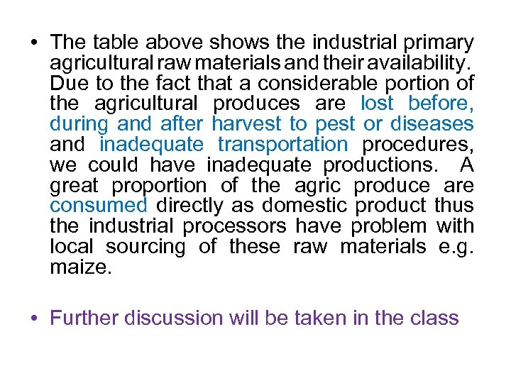 • The table above shows the industrial primary agricultural raw materials and their