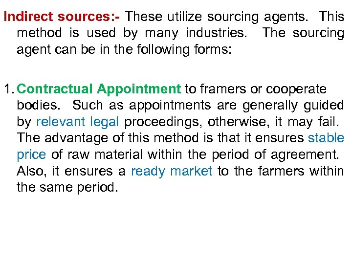 Indirect sources: - These utilize sourcing agents. This method is used by many industries.