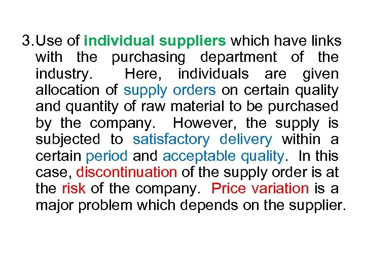 3. Use of individual suppliers which have links with the purchasing department of the