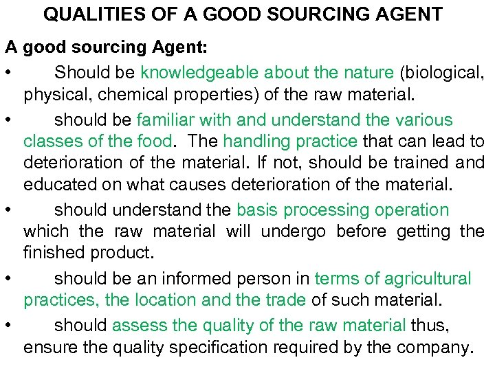 QUALITIES OF A GOOD SOURCING AGENT A good sourcing Agent: • Should be knowledgeable