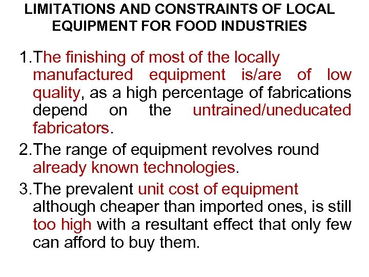 LIMITATIONS AND CONSTRAINTS OF LOCAL EQUIPMENT FOR FOOD INDUSTRIES 1. The finishing of most