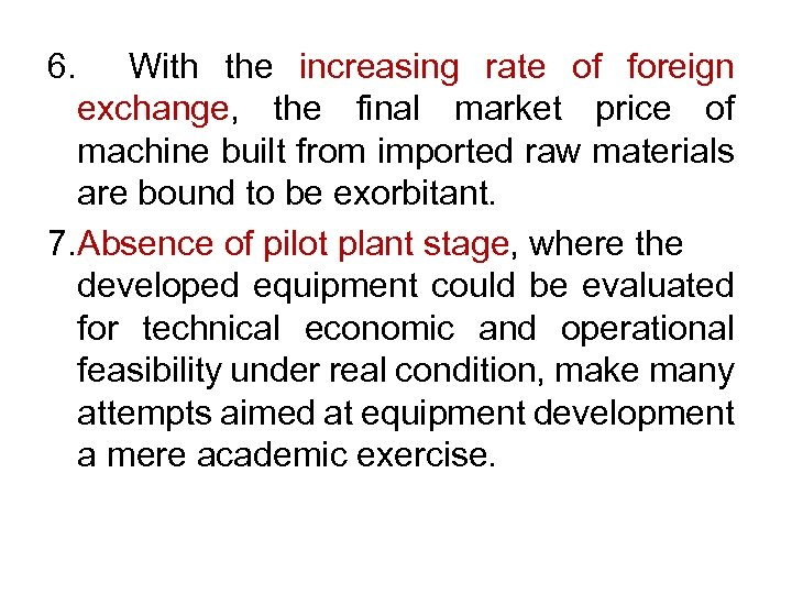 6. With the increasing rate of foreign exchange, the final market price of machine