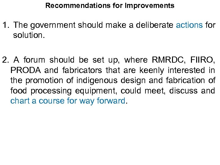 Recommendations for Improvements 1. The government should make a deliberate actions for solution. 2.