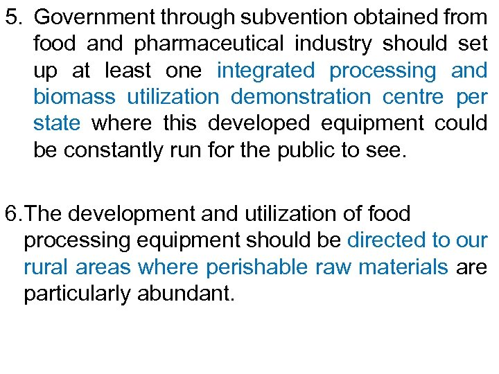 5. Government through subvention obtained from food and pharmaceutical industry should set up at