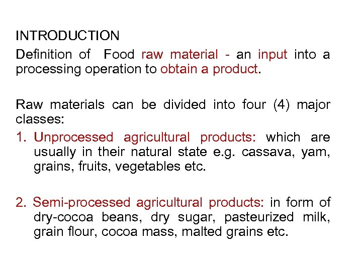 INTRODUCTION Definition of Food raw material - an input into a processing operation to