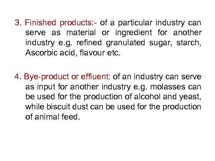 3. Finished products: - of a particular industry can serve as material or ingredient
