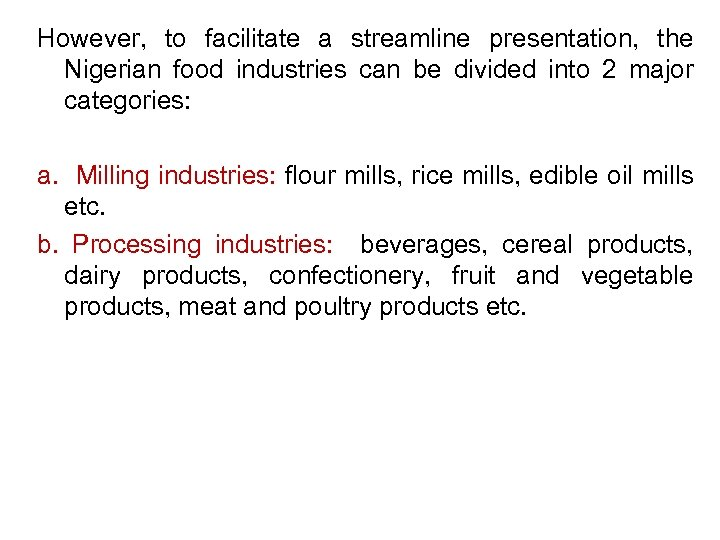 However, to facilitate a streamline presentation, the Nigerian food industries can be divided into