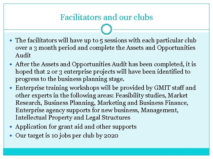 Facilitators and our clubs The facilitators will have up to 5 sessions with each