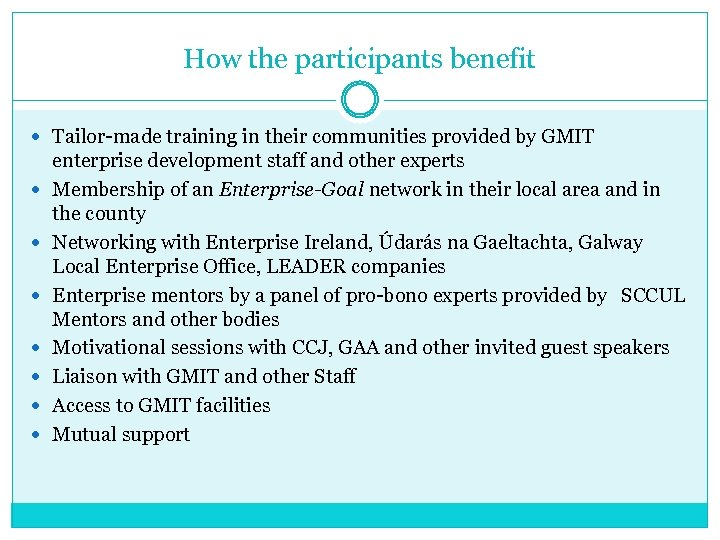 How the participants benefit Tailor-made training in their communities provided by GMIT enterprise development