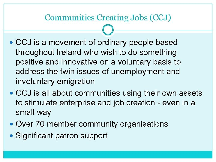 Communities Creating Jobs (CCJ) CCJ is a movement of ordinary people based throughout Ireland