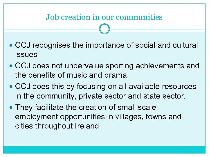 Job creation in our communities CCJ recognises the importance of social and cultural issues