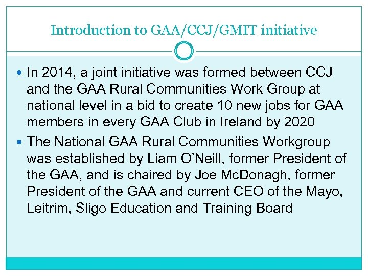 Introduction to GAA/CCJ/GMIT initiative In 2014, a joint initiative was formed between CCJ and