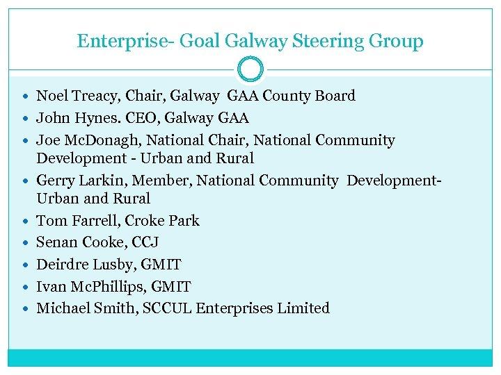 Enterprise- Goal Galway Steering Group Noel Treacy, Chair, Galway GAA County Board John Hynes.