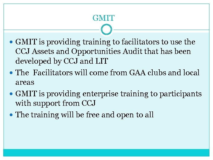 GMIT is providing training to facilitators to use the CCJ Assets and Opportunities Audit