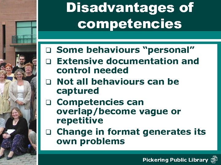 """Disadvantages of competencies q q q Some behaviours """"personal"""" Extensive documentation and control needed"""