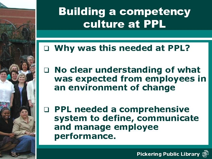 Building a competency culture at PPL q Why was this needed at PPL? q