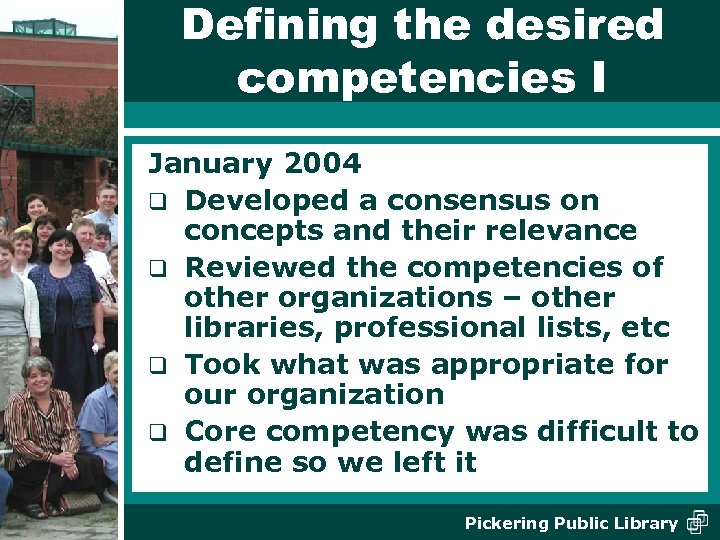 Defining the desired competencies I January 2004 q Developed a consensus on concepts and