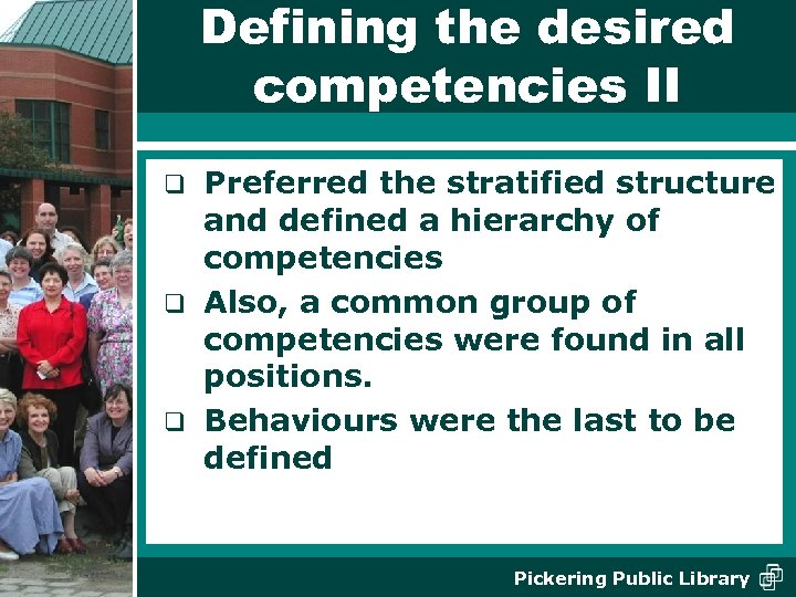 Defining the desired competencies II Preferred the stratified structure and defined a hierarchy of
