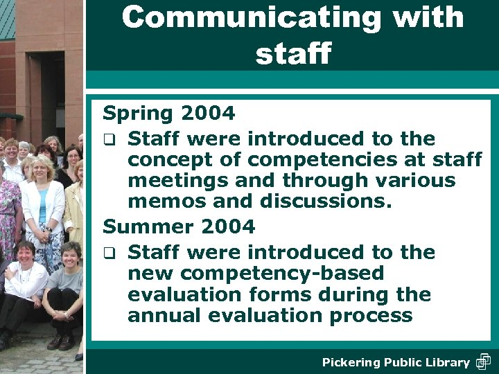 Communicating with staff Spring 2004 q Staff were introduced to the concept of competencies