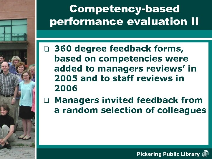 Competency-based performance evaluation II 360 degree feedback forms, based on competencies were added to
