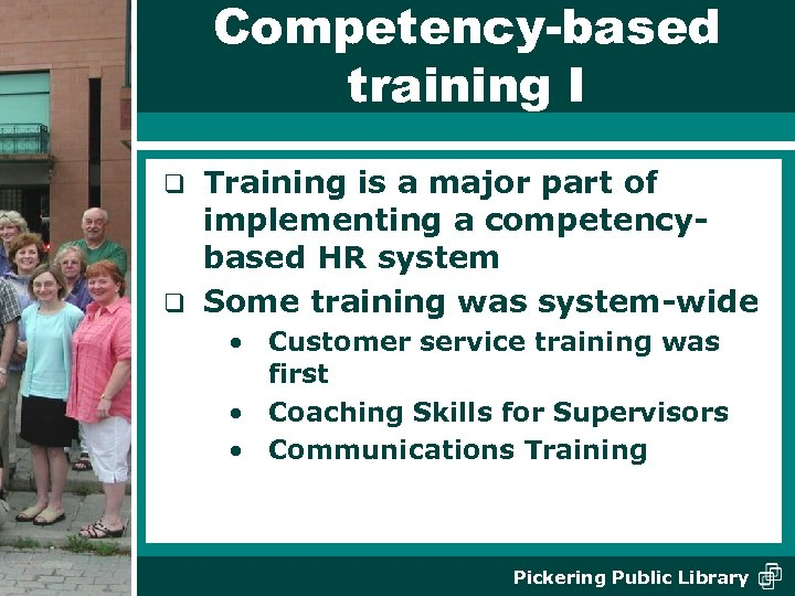 Competency-based training I Training is a major part of implementing a competencybased HR system