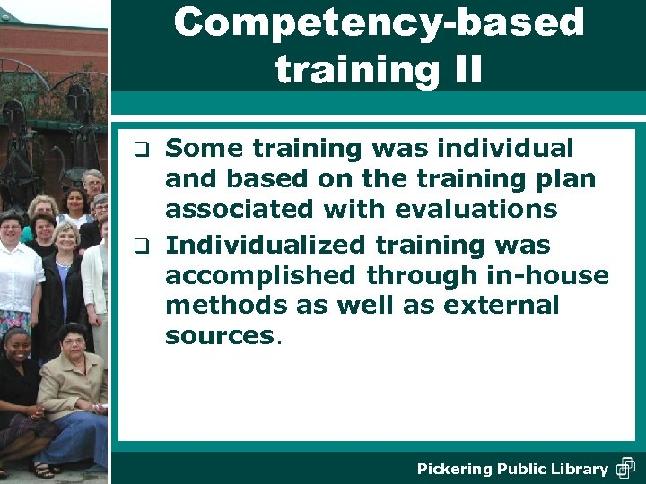 Competency-based training II Some training was individual and based on the training plan associated